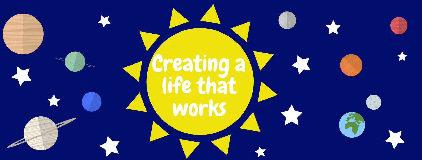 Creating a Life That Works